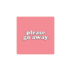 Please Go Away Sticker