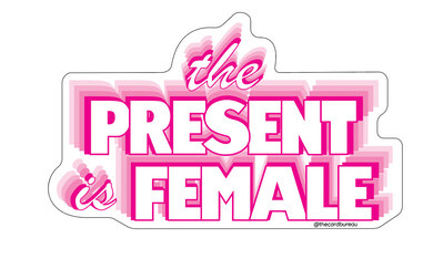 The Present is Female Sticker