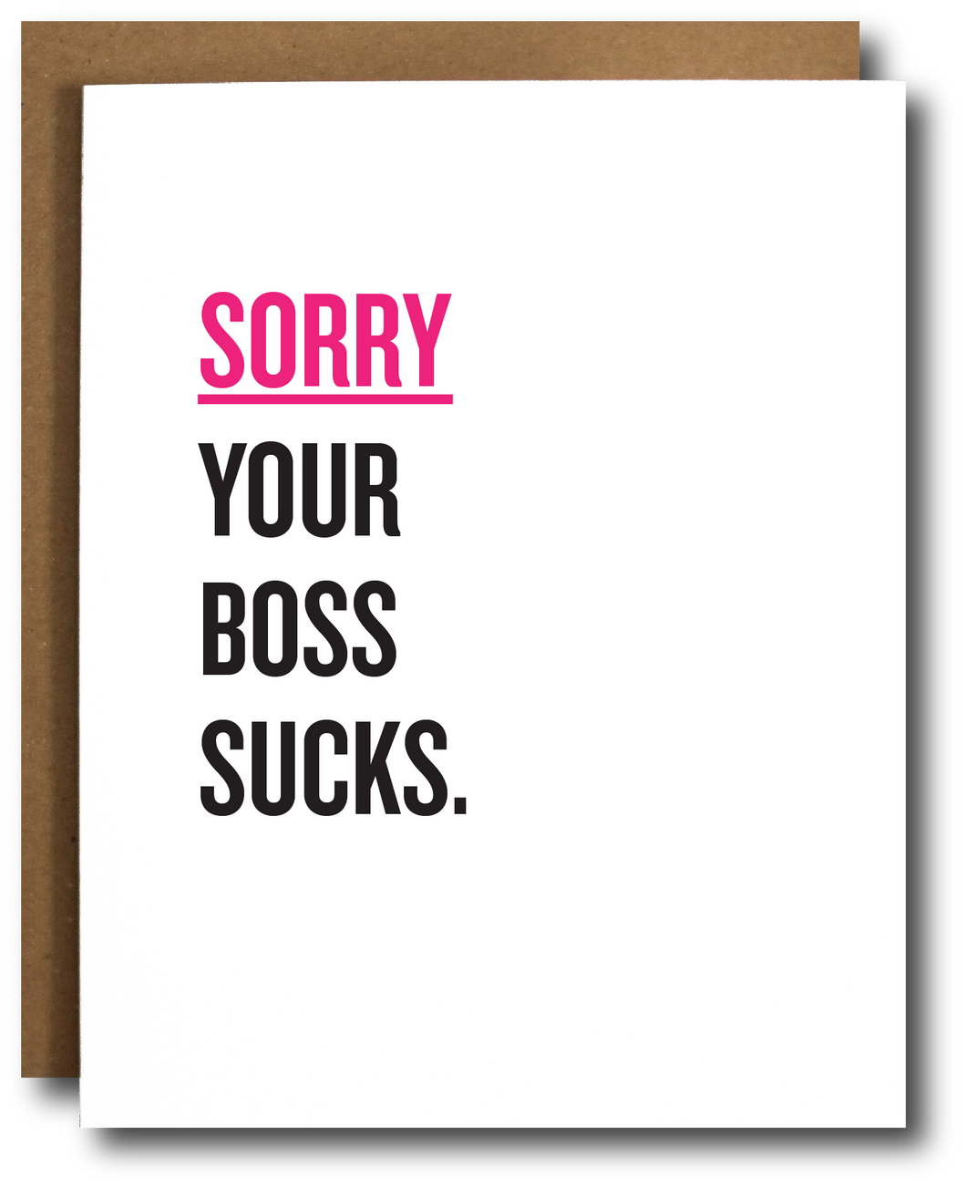 sorry your boss sucks