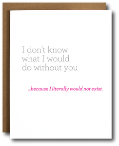 Wouldn't Exist Mother's Day Card