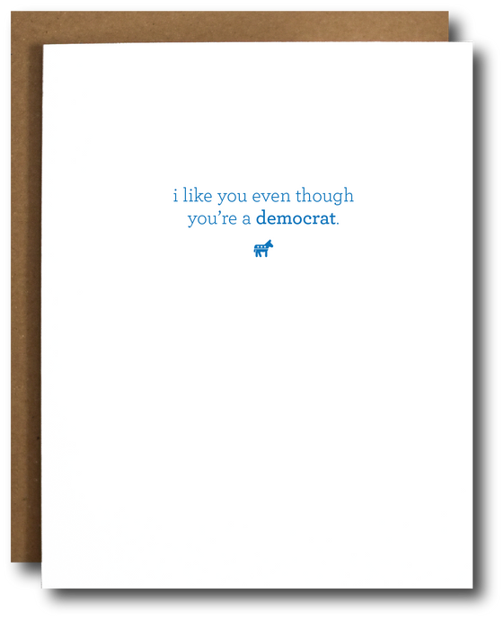 i like you even though you're a democrat