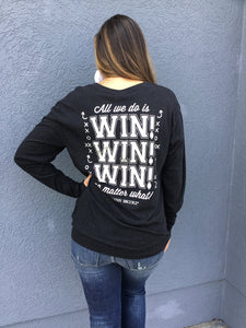 """All We Do Is Win...""Long Sleeve T-Shirt"