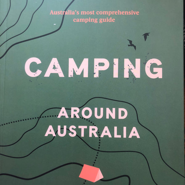 CAMPING AROUND AUSTRALIA 4th ED