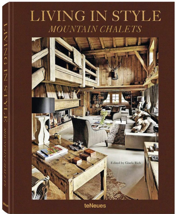 LIVING IN STYLE - MOUNTAIN CHALETS luxe cover