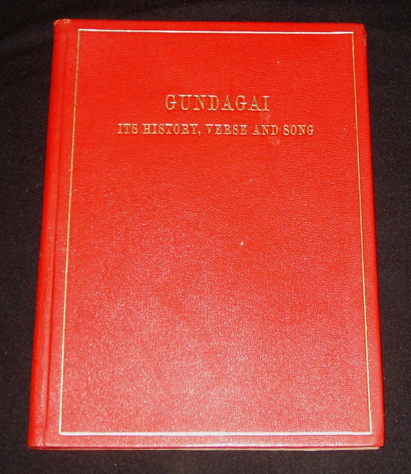 GUNDAGAI NSW - ITS HISTORY, VERSE AND SONG 1956 Hardcover