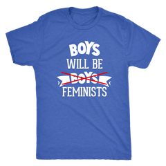 Boys Will Be Feminists -- T-Shirt