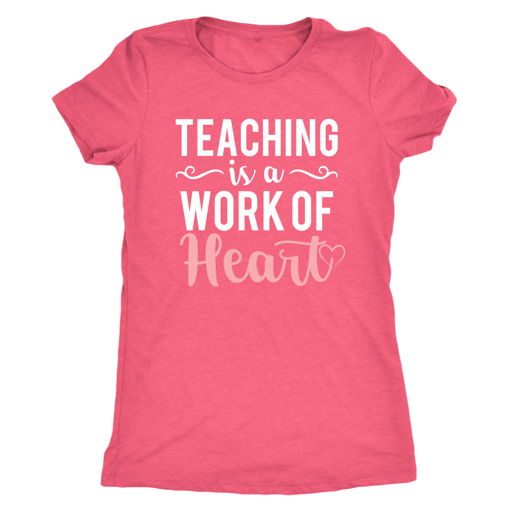 Teaching is a Work of Heart -- T-Shirt