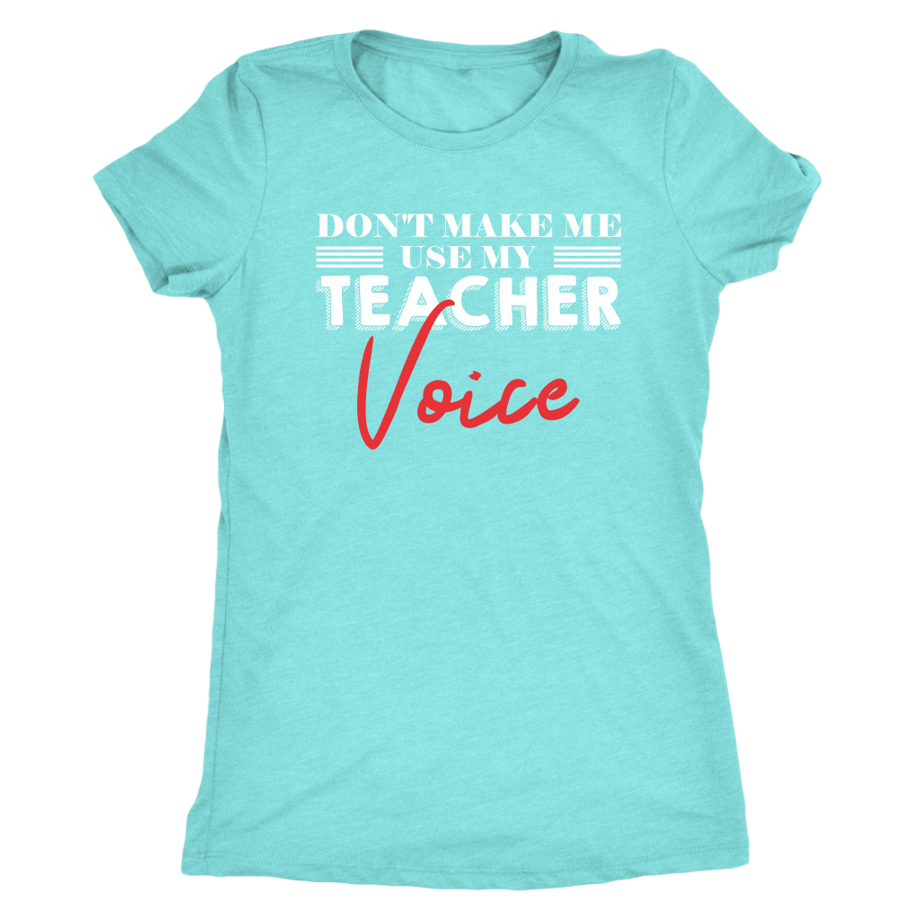 Teacher Voice -- T-Shirt