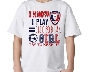 I Know I Play Like A Girl, Try to Keep Up Youth White Unisex Shirt