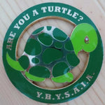 ARE YOU A TURTLE? Y.B.Y.S.A.I.A. Car Emblem - Bricks Masons