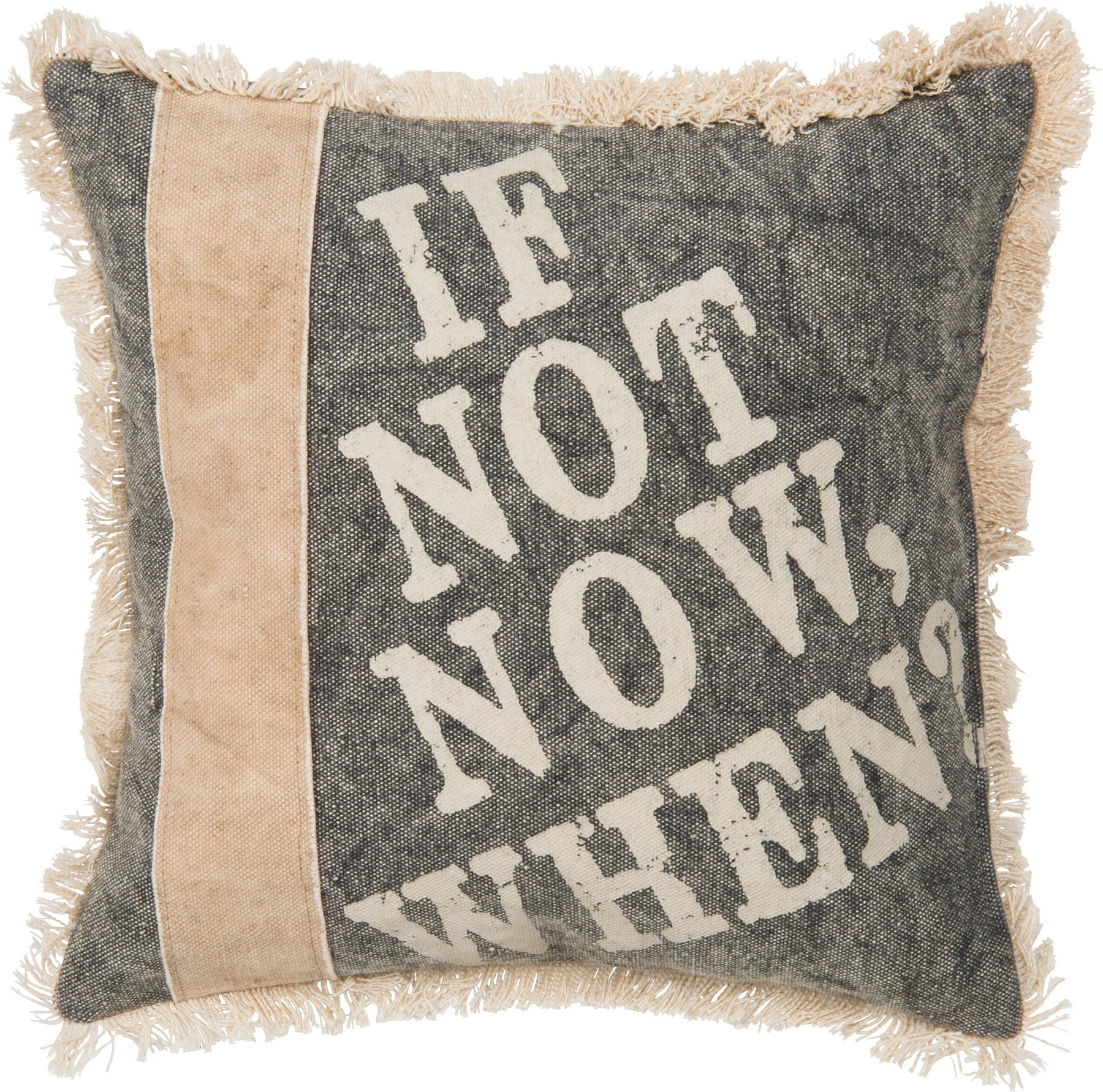 If not now When | 10x10 Pillow & Insert | Home Decor | Meditation | Throw Pillow | Graduation Gift | Primitive Decor | Gift for Her