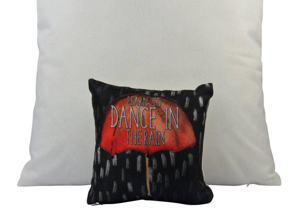 MINI: Learn to Dance in the Rain | Cover & Insert | Dance in the Rain | Throw Pillow | 8 x 8 | Home