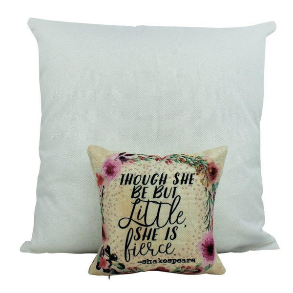MINI: Though She be but Little | Pillow | Shakespeare Quotes | She Be Fierce | 8 x 8