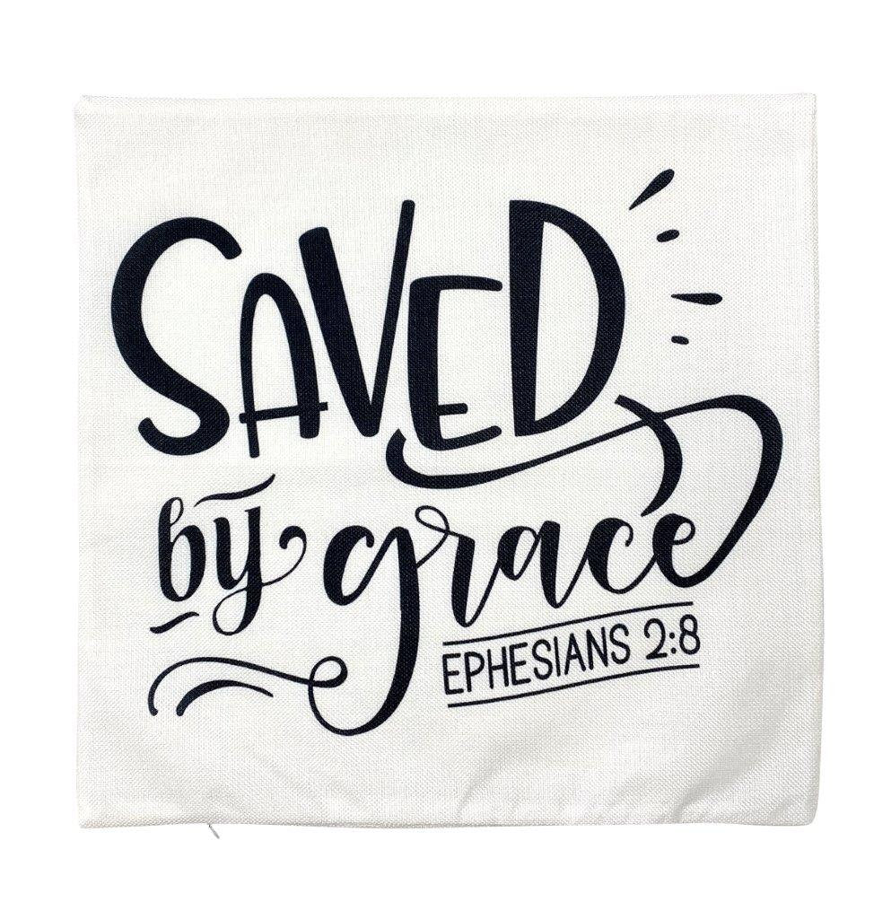 Saved by Grace | Pillow Cover | | Faith Gift | Gospel Home Decor | Ephesians 2:8 | Famous Quotes | Motivational Quotes | Bedroom Decor