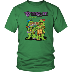 Pro-TF: Because... Ninja Turtles & Pizza - District Unisex Shirt