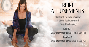 Reiki Level 1 and Level 2 Attunements (ONLINE, SEP 16th & 23rd)