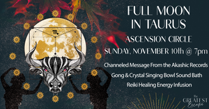 Los Angeles: November 10th 2019, Full Moon in Taurus Ascension Circle