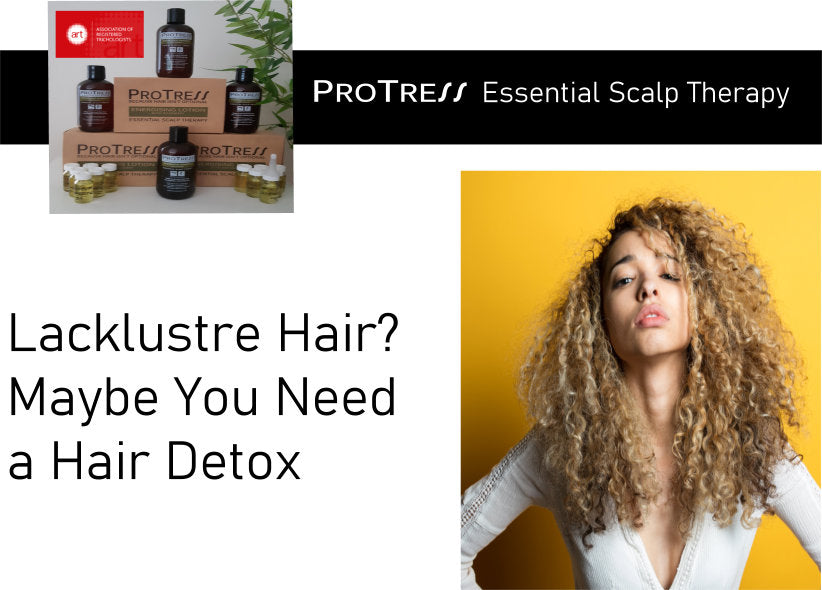lacklustre hair? maybe you need a hair detox?