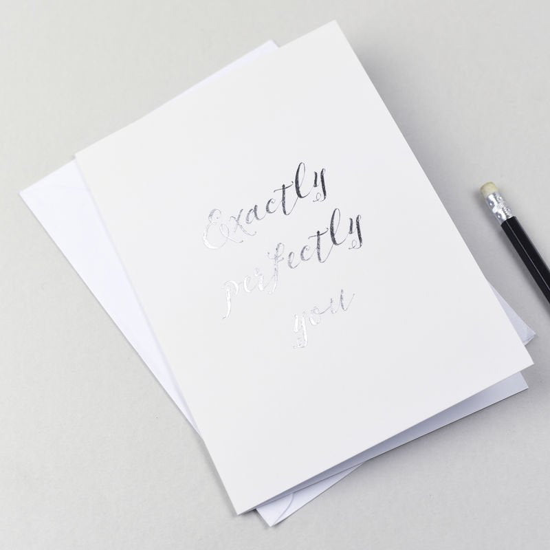 'Exactly Perfectly You' Foil Stamped Card