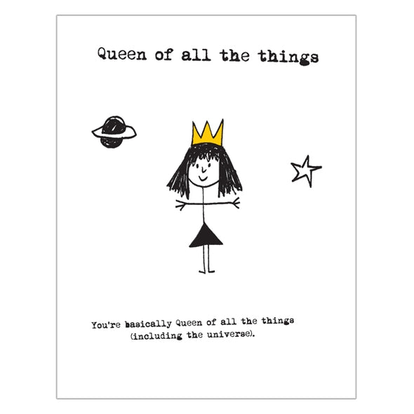 Queen Of All The Things  Card