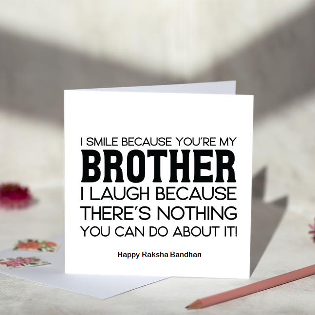 I Smile Because You Are My Brother Rakhi Card