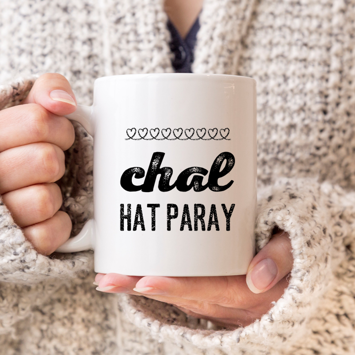 Chal Hat Paray Chalk Hearts Mug