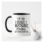 Crazy Brother Mug