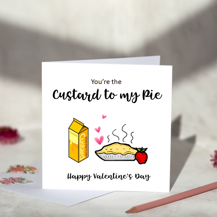 You're The Custard To My Pie