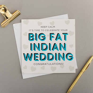KEEP CALM BIG FAT INDIAN/WEDDING CARD