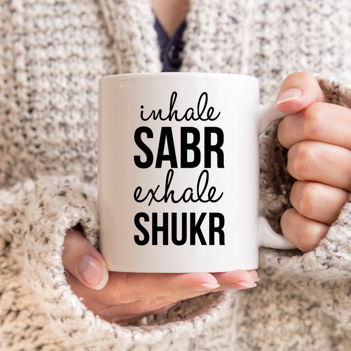 Inhale Sabr and Exhale Shukr Mug