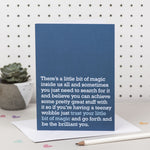 'Trust Your Little Bit Of Magic' Good Luck Card
