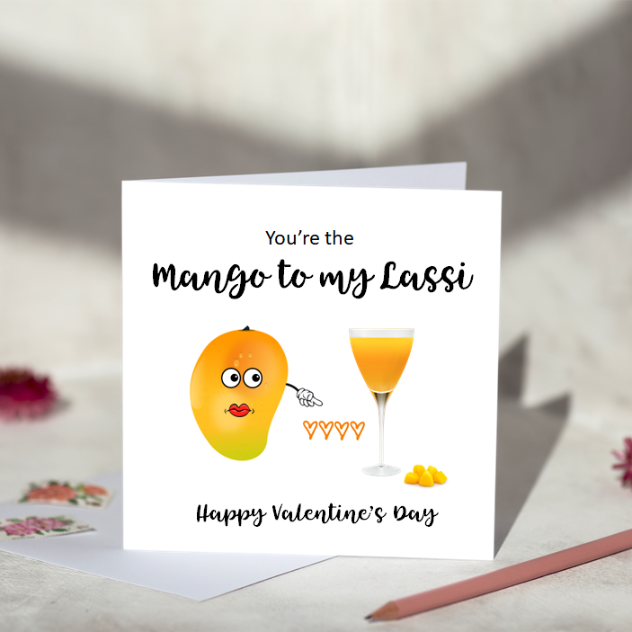 You're the Mango to My Lassi
