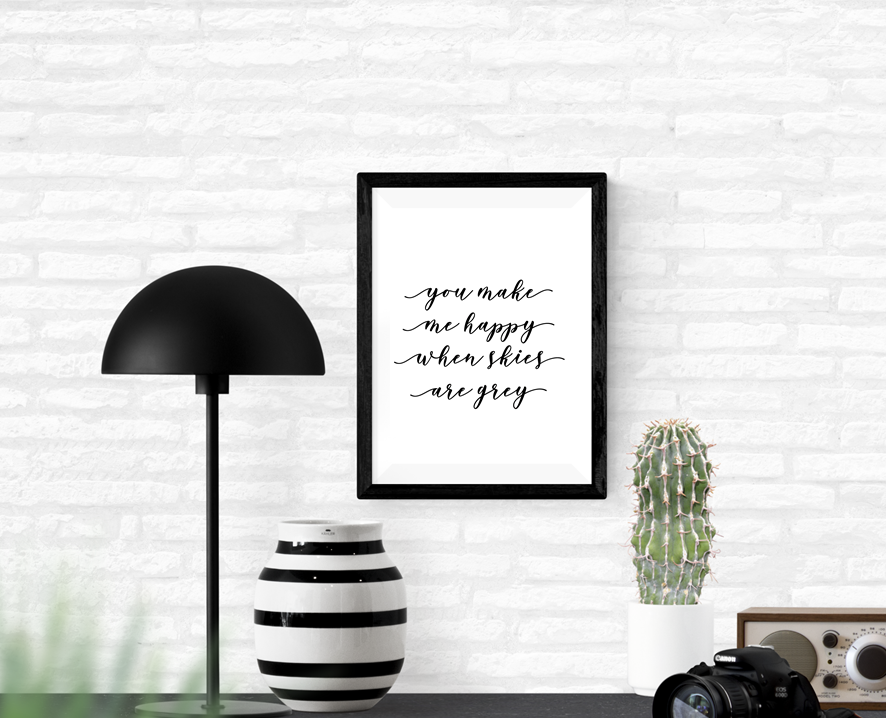 You Make Me Happy When Skies Are Grey Art Print or Framed