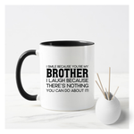 I Smile Because Your Are My Brother Mug