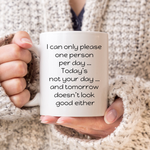 Today Is Not Your Day Mug