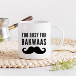 Too Busy For Bakwaas Male Mug