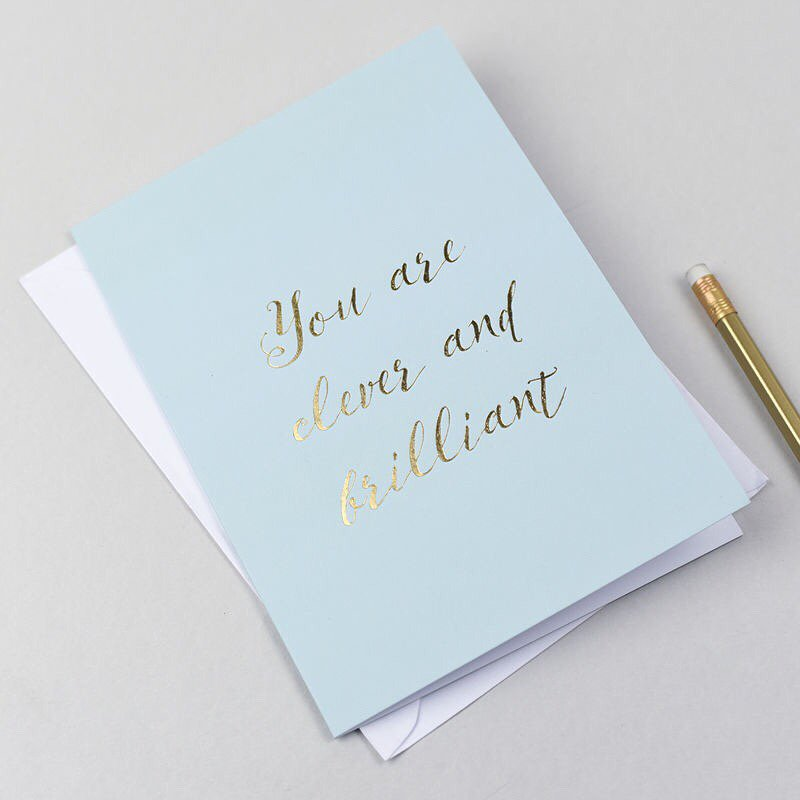 'You Are Clever And Brilliant' Foil Stamped Card