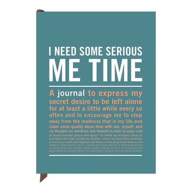I Need Some Serious Me Time Inner-Truth® Journal