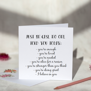 Just In Case No One Told You - Pick Me Up Card