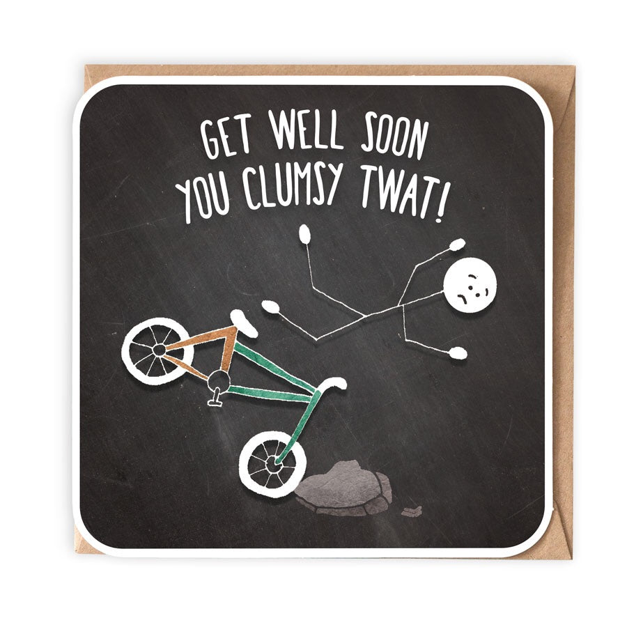 GET WELL SOON YOU CLUMSY TWAT GREETING CARD