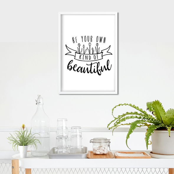 Be Your Own Kind Of Beautiful A4 Framed Print