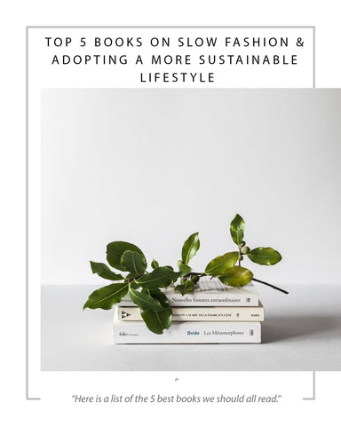 TOP 5 BOOKS ON SLOW FASHION & ADOPTING A MORE SUSTAINABLE LIFESTYLE