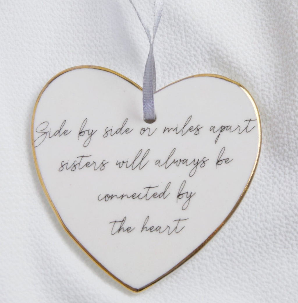 Hanging Heart Decoration -  Side by side or miles apart, sisters will always be connected by heart