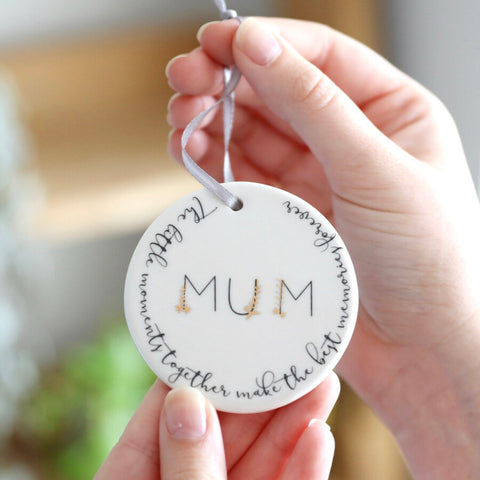 Hanging Circular Decoration - Mum ... the little moments together make the best memories forever ...