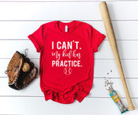 """I Can't. My Kid Has Practice"" Tee - Atlantic Coast Sports"