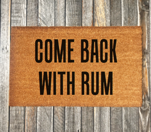Come Back with Rum – Natural Coir Doormat