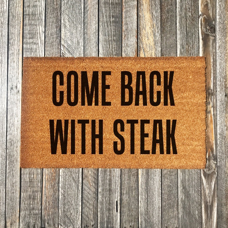 Come Back With Steak – Natural Coir Doormat