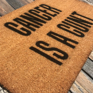 Cancer is a Cunt LIMITED RELEASE – Natural Coir Doormat