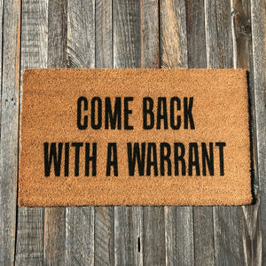 Come Back with a Warrant – Natural Coir Doormat
