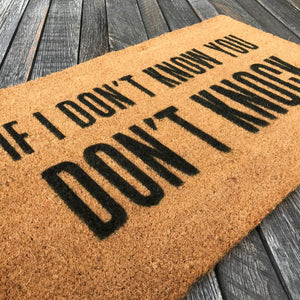 If I Don't Know You Don't Knock – Natural Coir Doormat